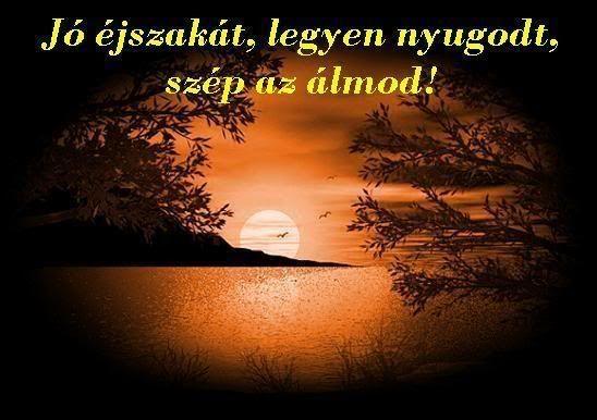 SZÉP estét MINDENKINEK!,Jó éjszakát, szép álmokat!!,Good Night!!,Jó éjszakát, szép álmokat!!,SZÉP estét MINDENKINEK!,SZÉP estét MINDENKINEK!,Jó dolga van a kutyusnak! ,Kellemes ESTÉT kivánok!,Jó éjszakát, szép álmokat!!,SZÉP estét MINDENKINEK!, - korosigaborne Blogja - 1. Gyűrűsné JULA,1. Kozma Anna-Lidia!,1.Alföldi Zsófi,1.Apró Erzsike,1.BJ.Magdika,1.Borika,1.CSizáné Erzsike,1.Dupály Mária,1.Etike56.,1.GIZIKE TESÓKÁM!,1.Jaksika,1.Jankainé Tyka,1.Jné Szunyogh Marika,1.Kakurda Klára,1.Katika…