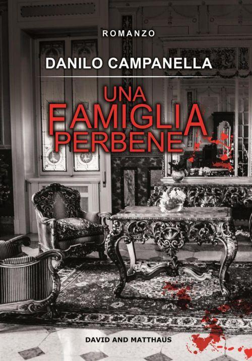 Una famiglia perbene, Danilo Campanella (David and Matthaus 2016)