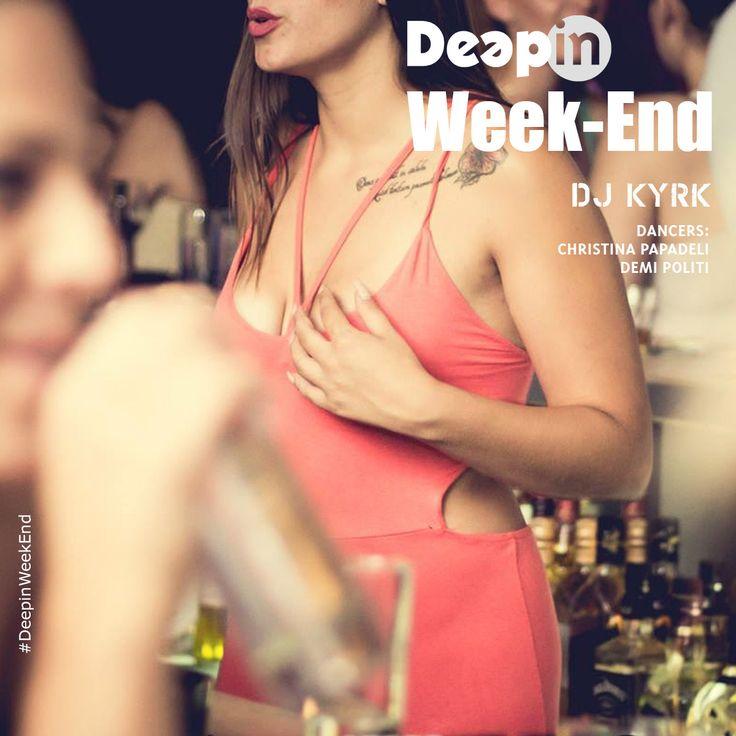 Αυτό είναι το Deep in Week End και είναι ο μοναδικός τρόπος να τελειώσει η εβδομάδα στο απόγειό της!  #DeepinWeekEnd #FridayNight