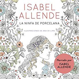 "Another must-listen from my #AudibleApp: ""La ninfa de porcelana (audiolibro gratis) [The Porcelain Nymph (Free Audiobook)]"" by Isabel Allende, narrated by Isabel Allende."