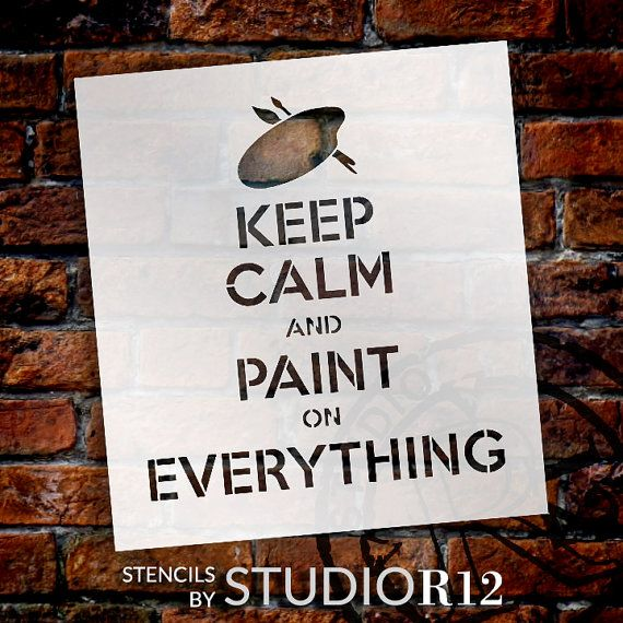 Keep Calm and Paint on Everything-Word Stencil  by StudioR12