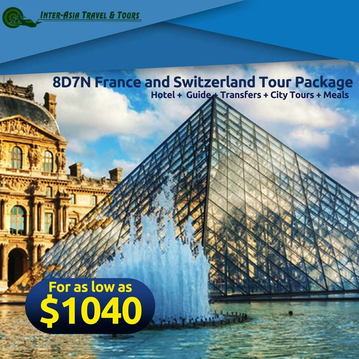8D7N FRANCE AND SWITZERLAND TOUR PACKAGE for as low as  $1040! Visit our website at www.interasiatravelandtours.com for details, more packages, other destinations and promotions. #InterAsiaTravelandTours