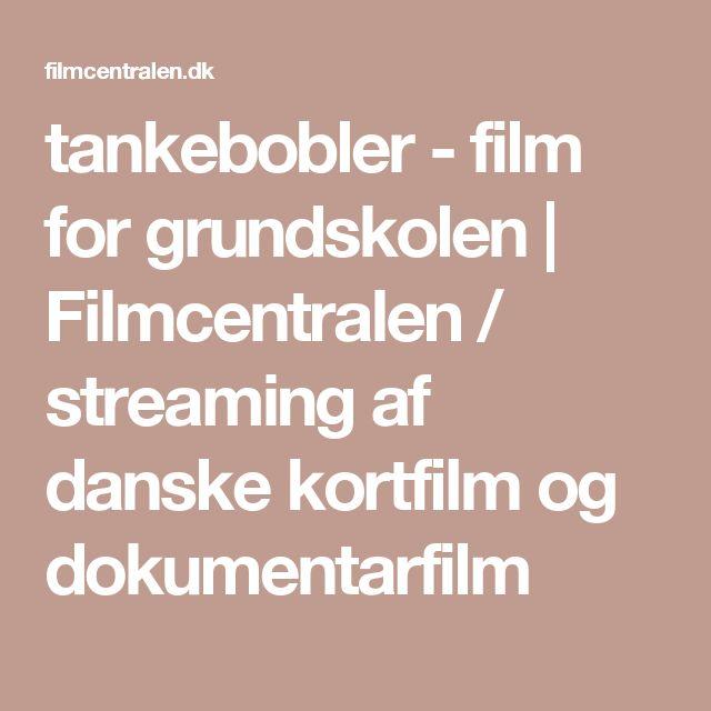 tankebobler - film for grundskolen | Filmcentralen / streaming af danske kortfilm og dokumentarfilm