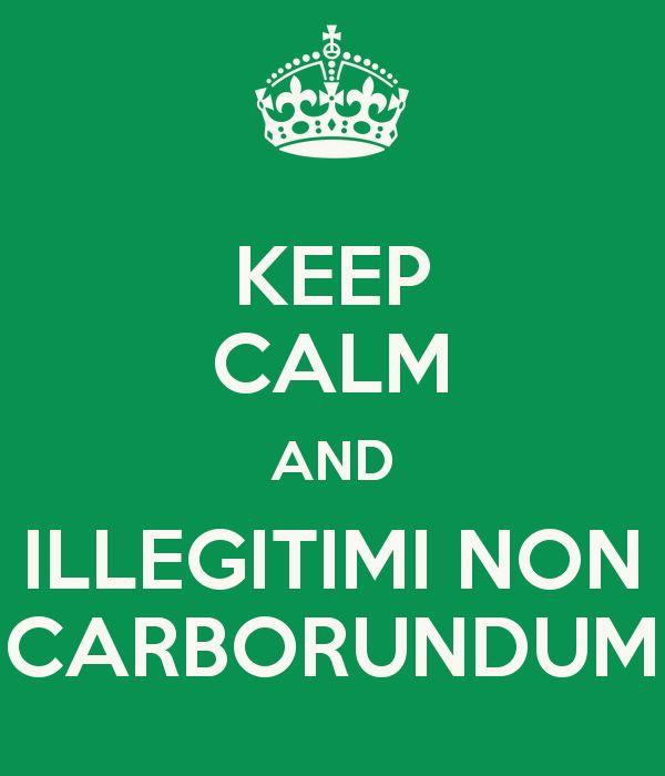 """""""Illegitimi non carborundum!"""" - Google Search"""