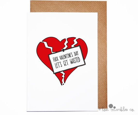 Rude Valentine Card ∙ Anti-Valentine ∙ Anti-Love ∙ Joke Card ∙ Adult Card ∙ F**k Valentine's Day let's get Wasted