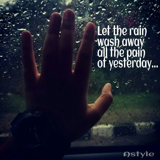 Let the rain wash away all the pain of yesterday.. #astyle