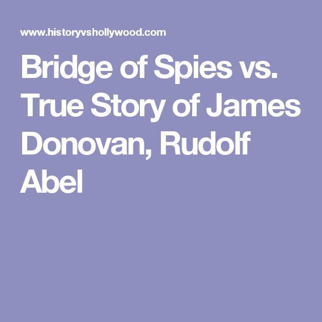 Bridge of Spies vs. True Story of James Donovan, Rudolf Abel
