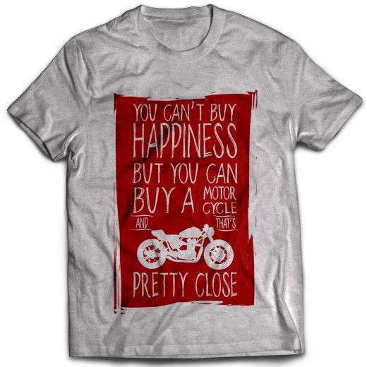 You Can't Buy Happiness But You Can Buy Motorcycle - Tshirt - Automobiles>Bikes