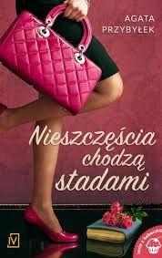 Nieszczęścia chodzą stadami - Agata Przybyłek  #booksmylove #books #książki #recenzje