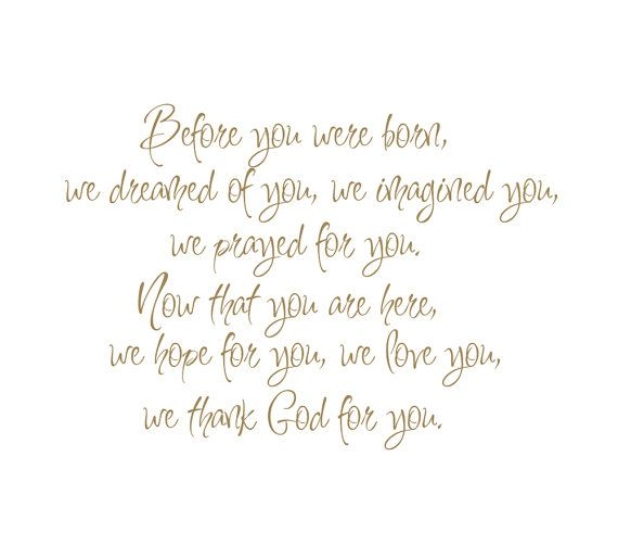 "Before You Were Born We Dreamed of You, Imagined You, Prayed for You Vinyl Wall Decal Quote Saying Poem for Boy Girl Baby Nursery 22""H x27""W"