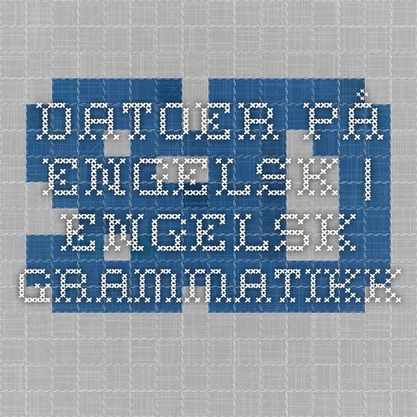 Datoer på engelsk | Engelsk grammatikk