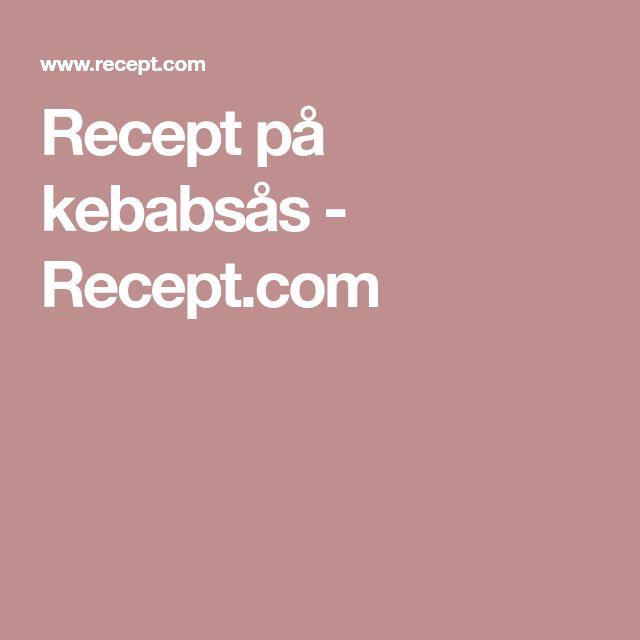 Recept på kebabsås - Recept.com