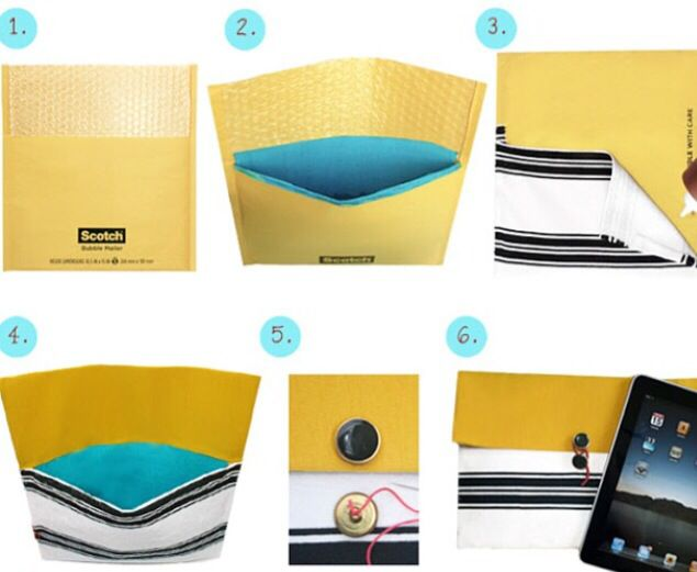 DIY: iPad Case: From A Bubble Mailer Envelope                                                            Materials:                                                                  -Bubble Mailer (10.5in. x 11in.)                                 -Fabric (or you could use pieces from an old t-shirt, dress or jeans etc.)                                       -Adhesive (glue gun, tacky glue or stapler)                                                              -2 Buttons