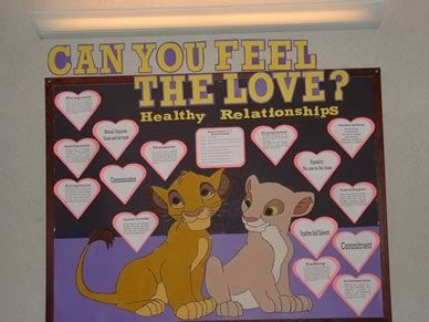 Healthy Relationships .... Deff. gunna be my Feb. bulletin board ... ahhh lion king .. my life is complete :)
