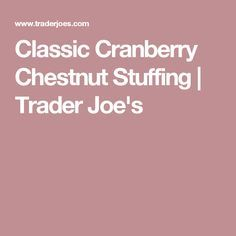 Classic Cranberry Chestnut Stuffing | Trader Joe's
