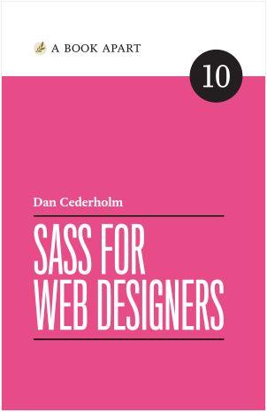 Sass for Web Designers by Dan Cederholm