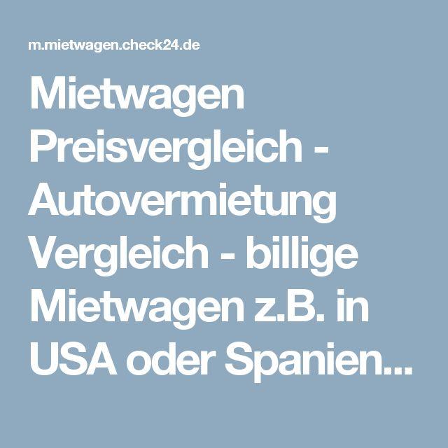 Mietwagen Preisvergleich - Autovermietung Vergleich - billige Mietwagen z.B. in USA oder Spanien buchen| CHECK24
