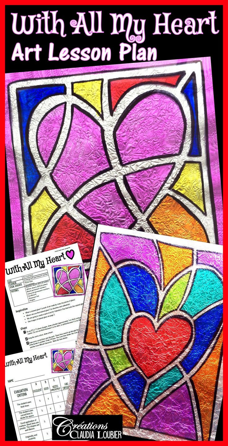 With All My Heart! Here is a fun project for your students to express themselves an original and interesting way by creating a Stained Glass effect. This art project is great for Valentine's Day, or any time of the year. Simple Materials. Fun technique! Art Lesson Plan for Kids, education