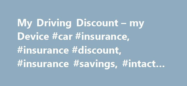 My Driving Discount – my Device #car #insurance, #insurance #discount, #insurance #savings, #intact #insurance http://italy.nef2.com/my-driving-discount-my-device-car-insurance-insurance-discount-insurance-savings-intact-insurance/  # My Device The device plugs into your vehicle's On Board Diagnostics (OBD) port. For more information, refer to the installation guide. How do I find the port where I connect the device? The On Board Diagnostics (OBD) port is usually close to the steering column…