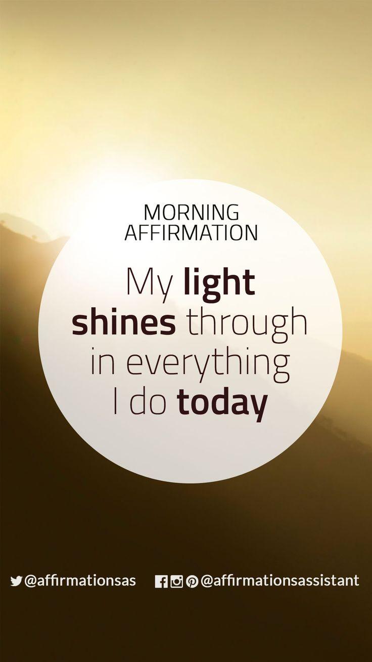 "Morning Affirmation:  ""My light shines through in everything I do today""  #successtrain #joytrain #ThriveTOGETHER #abundance #positive #lawofattraction #affirmation #affirmations #positiveaffirmations #positiveaffirmation #success #happiness #motivation #motivational #abundant #loa"