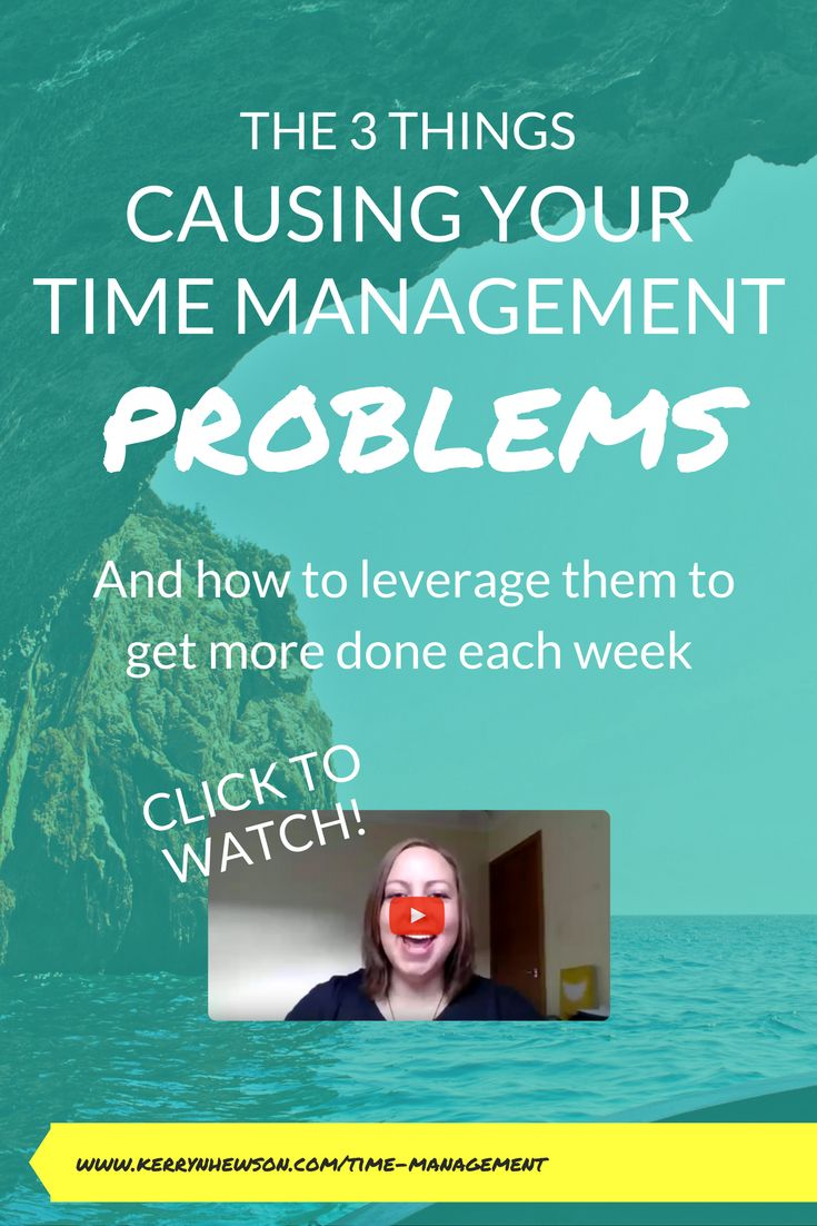 Click to learn the 3 things causing all of your time management problems and how to leverage them to get more done each week