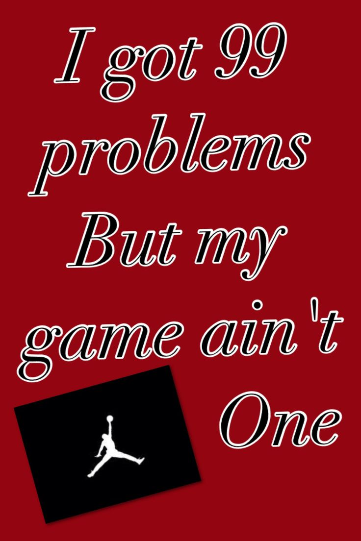This is my fav saying when it comes to basketball