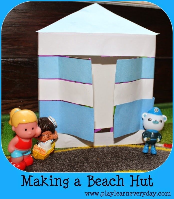 Play & Learn Everyday: Making a Beach Hut