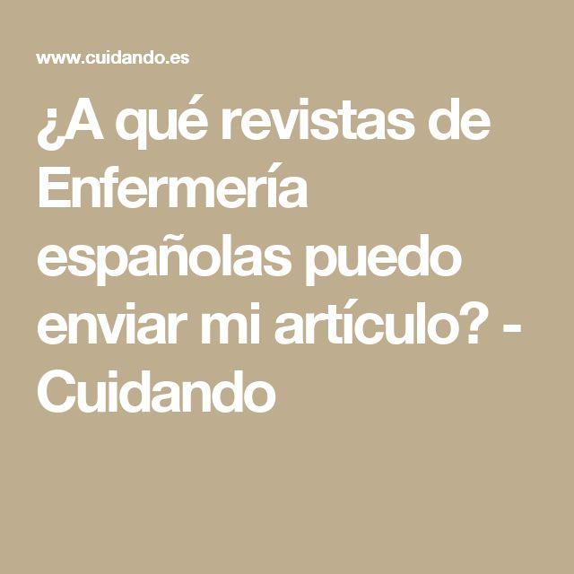 ¿A qué revistas de Enfermería españolas puedo enviar mi artículo? - Cuidando