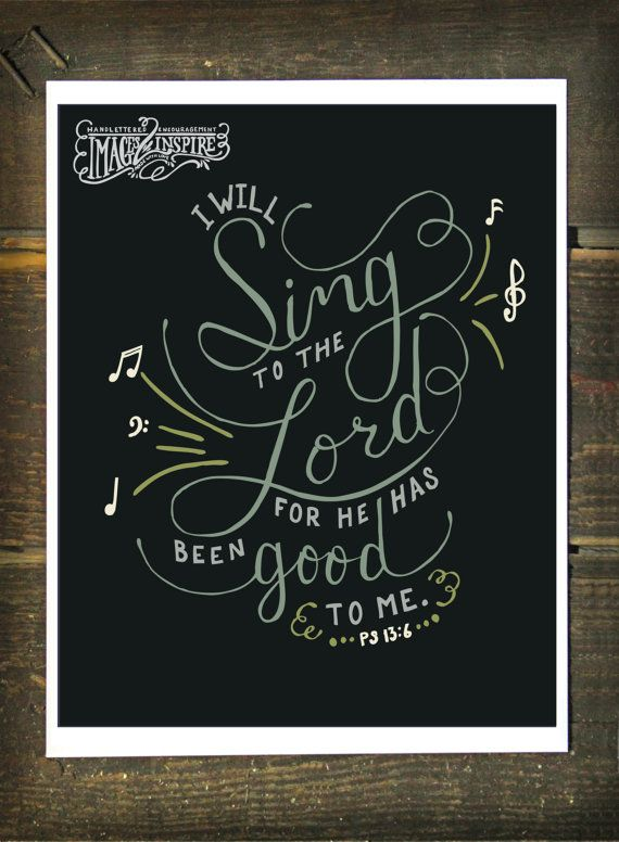 Psalm 13:6 I will Sing to the Lord for He has by Images2Inspire