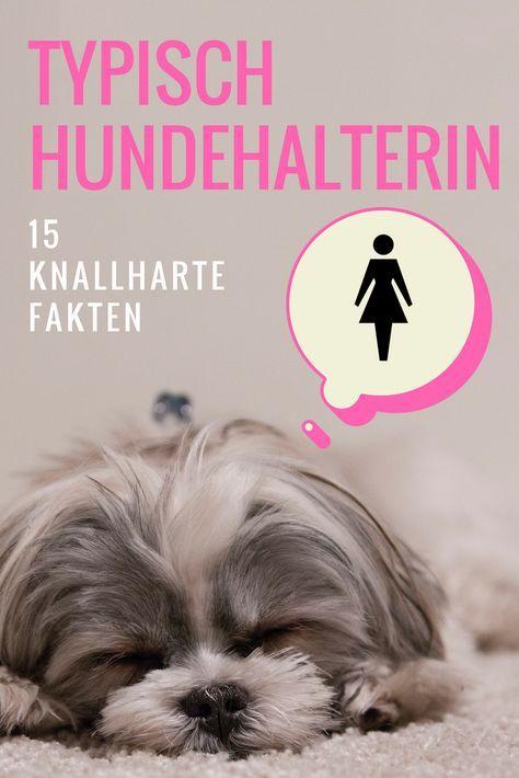 Typisch Hundehalterin: 15 knallharte Fakten