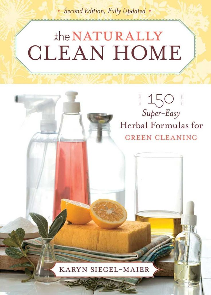 """""""The Naturally Clean Home"""" by Karyn Siegele-Maier features 150 easy green cleaning recipes. Read an excerpt from this book on how to make eight homemade cleaners using essential oils."""