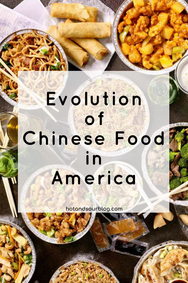Evolution Of Chinese Food In America Food Chinese Food Chinese Take Out