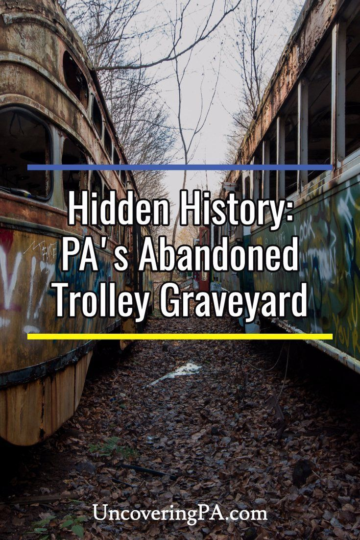 Exploring the Abandoned Trolley Graveyard in Pennsylvania