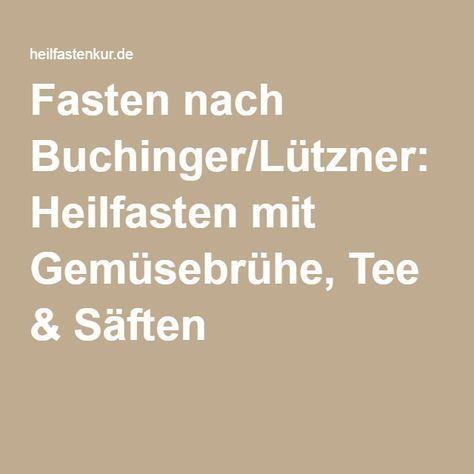 Fasten nach Buchinger/Lützner: Heilfasten mit Gemüsebrühe, Tee & Säften