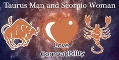 Love match compatibility between Taurus man and Scorpio woman. Read about the Taurus male love relationship with Scorpio female.