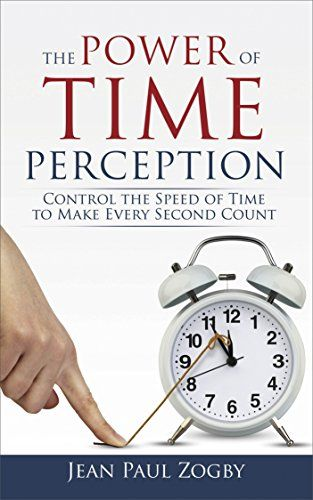 The Power of Time Perception - http://www.justkindlebooks.com/power-time-perception/