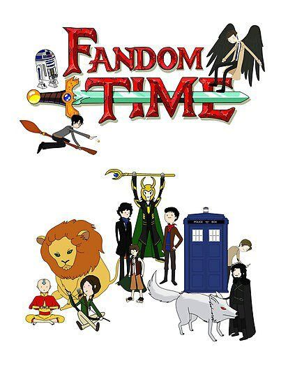 """What time is it? The question should be """"When is not the time for Fandom Time?"""""""