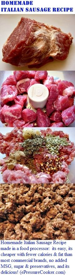 Homemade Sausage Recipe: Italian Sausage Recipe by ePressureCooker.com. Make homemade Italian sausage in your food processor: its easy to make, it costs a fraction of the price of commercial sausage, without all the additives and preservatives, less fat and calories, and best of all, its delicious!