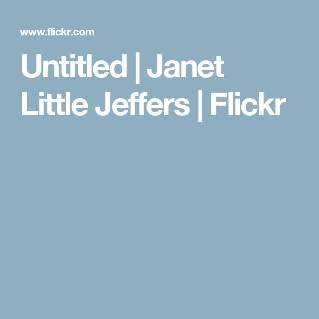 Untitled | Janet Little Jeffers | Flickr