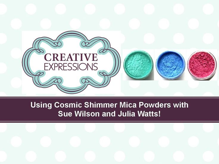 Crafting My Style with Sue Wilson & Julia Watts - Using Cosmic Shimmer M...