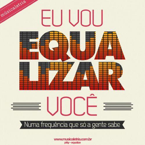 equalize - pitty / https://www.musicaletria.com.br…