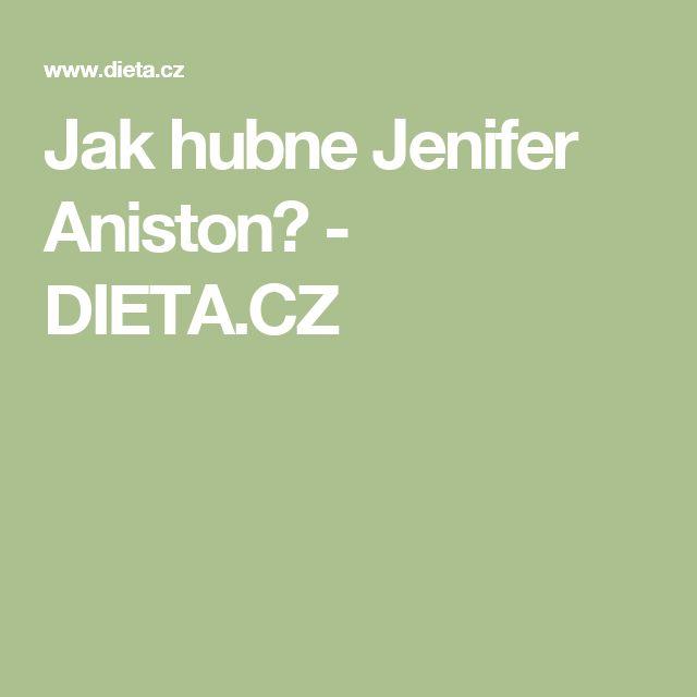 Jak hubne Jenifer Aniston? - DIETA.CZ