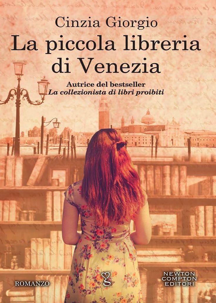 """19/10/2017 • Esce """"La piccola libreria di Venezia"""" di Cinzia Giorgio edito da Newton Compton Editori"""