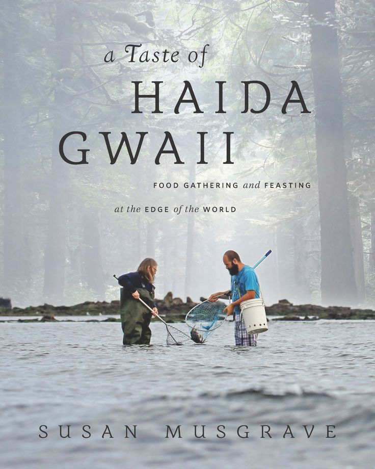 A Taste of Haida Gwaii: Food Gathering and Feasting at the Edge of the World by Susan Musgrave, recipient of the 2016 Bill Duthie Booksellers' Choice Award
