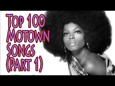 Top 100 Motown Songs Part 1 - YouTube