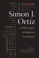 The University of New Mexico Press :: Simon J. Ortiz: A Poetic Legacy of Indigenous Continuance