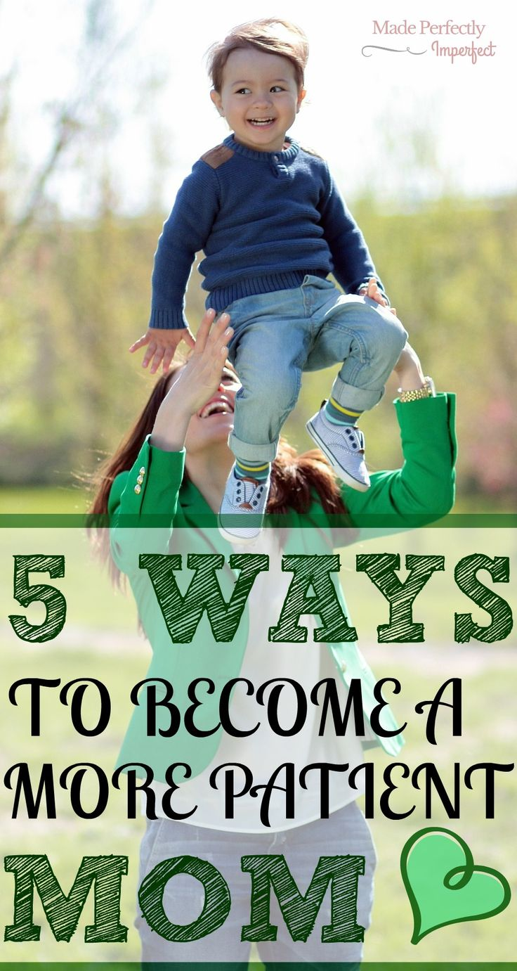 Five Ways To Become A More Patient Mom