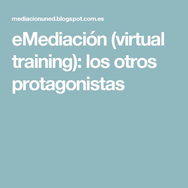 eMediación (virtual training): los otros protagonistas