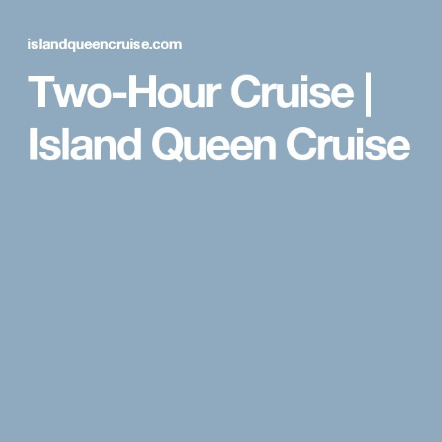 Two-Hour Cruise | Island Queen Cruise