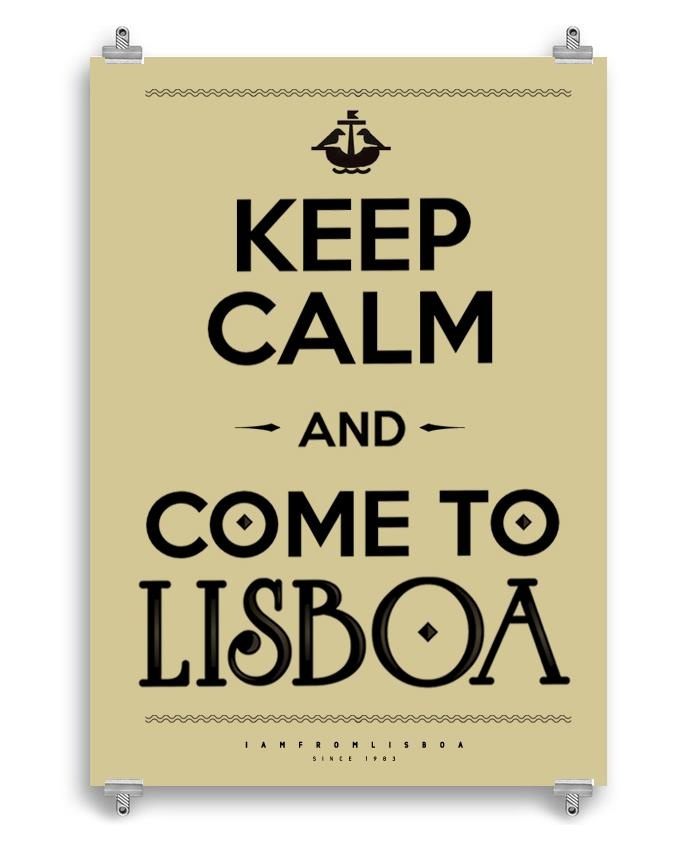 Keep calm and come to Lisboa